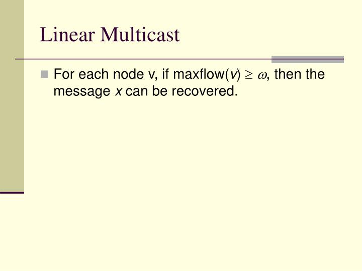 Linear Multicast