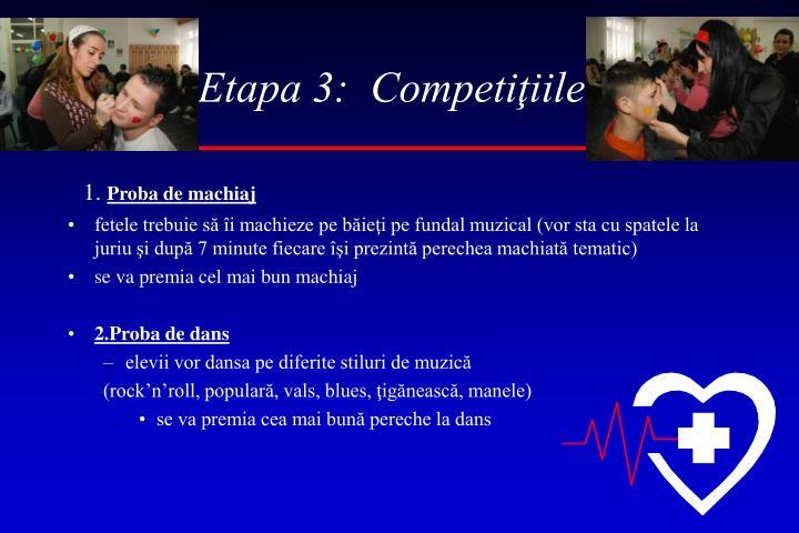 Etapa 3:  Competiţiile: