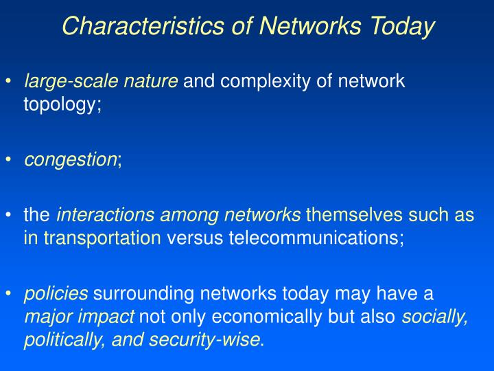 Characteristics of Networks Today