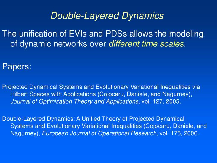 Double-Layered Dynamics