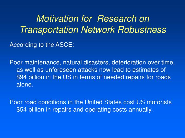 Motivation for  Research on Transportation Network Robustness