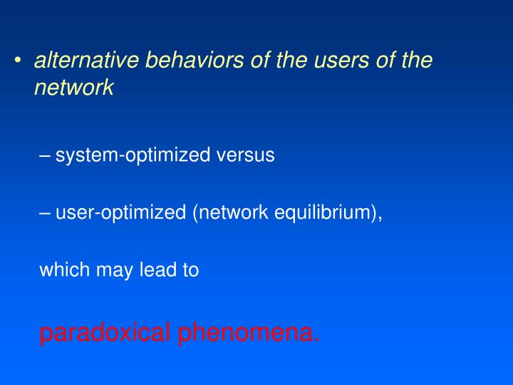 alternative behaviors of the users of the network