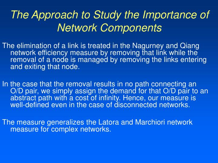 The Approach to Study the Importance of Network Components