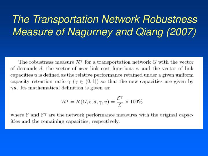 The Transportation Network Robustness Measure of Nagurney and Qiang (2007)