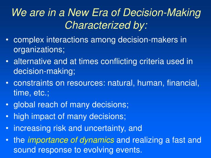 We are in a New Era of Decision-Making Characterized by: