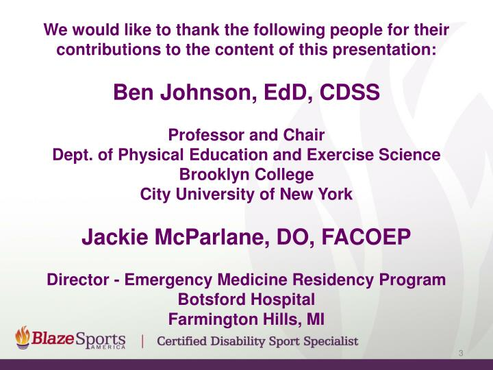 We would like to thank the following people for their contributions to the content of this presentat...