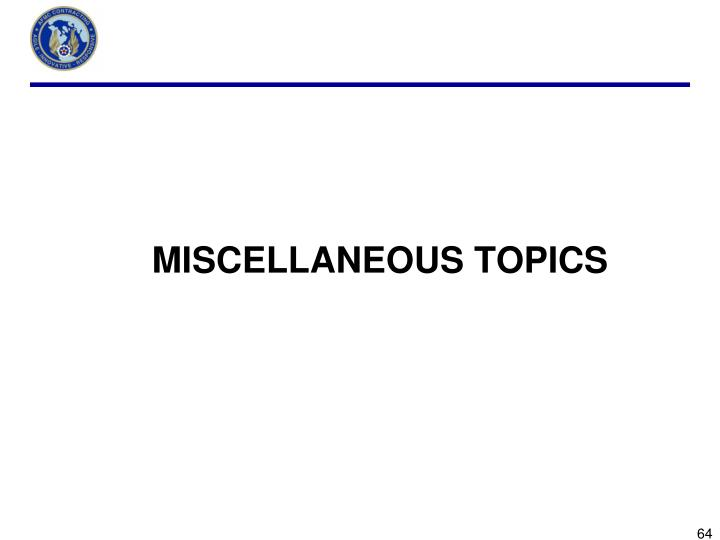MISCELLANEOUS TOPICS
