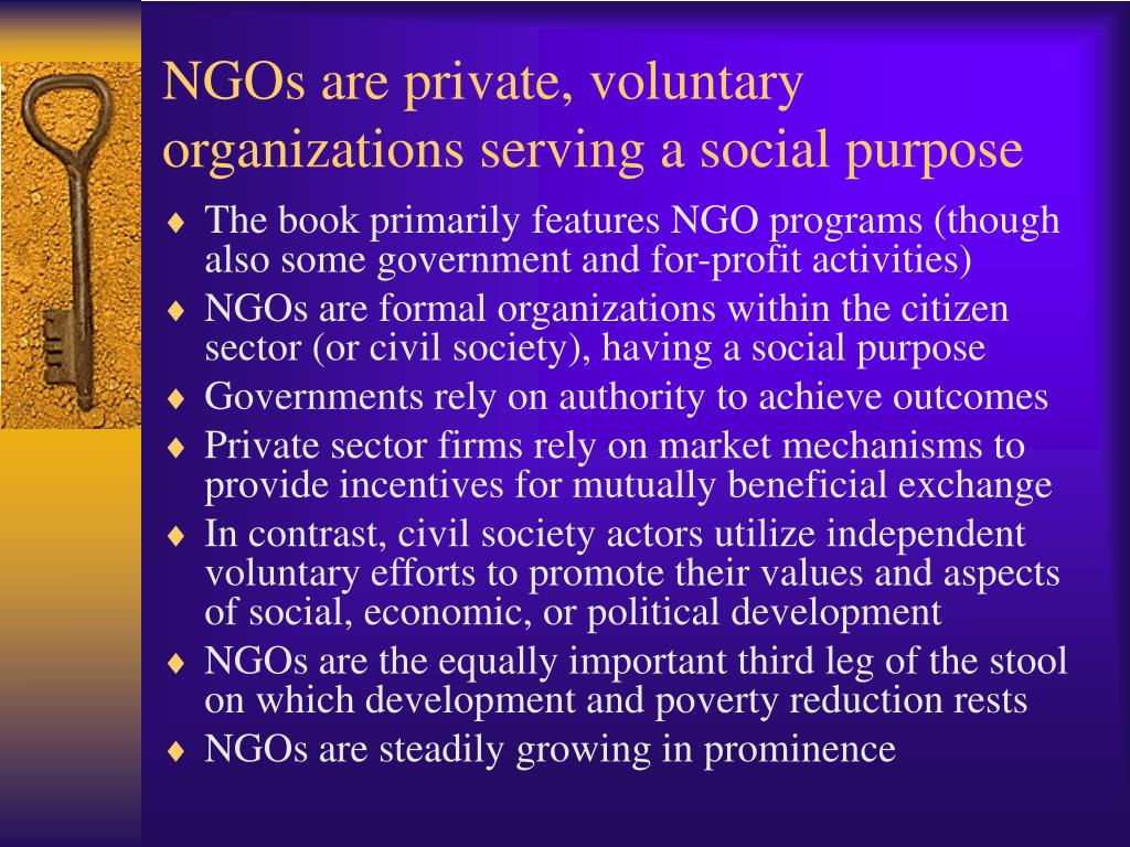 NGOs are private, voluntary organizations serving a social purpose