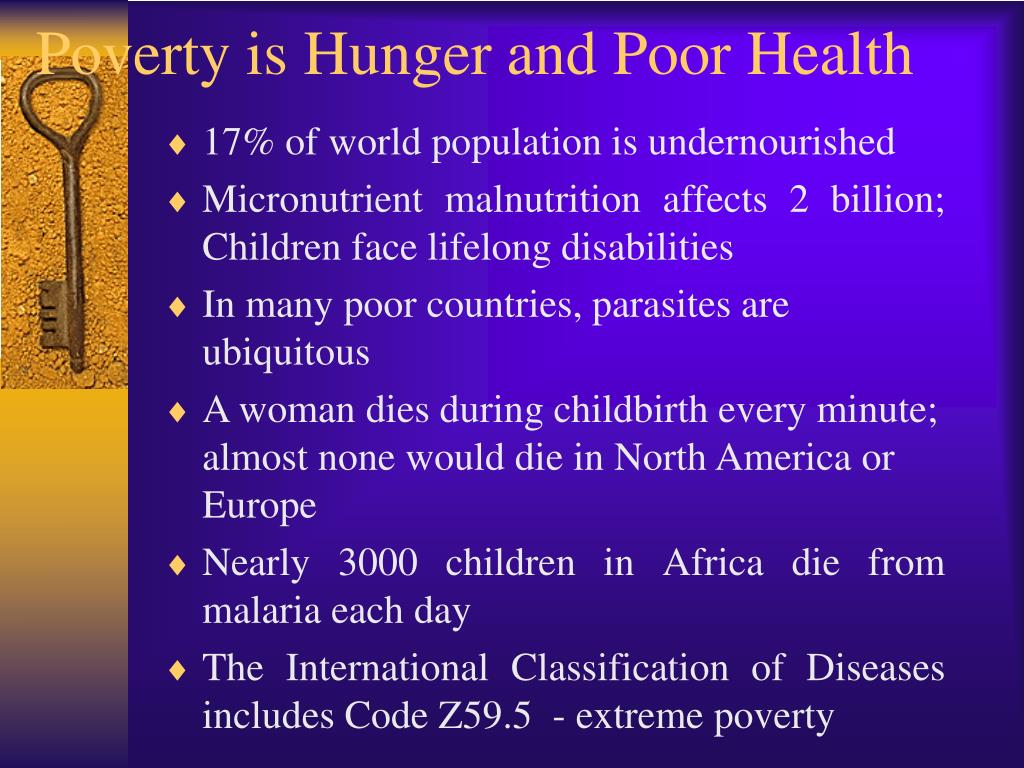 Poverty is Hunger and Poor Health