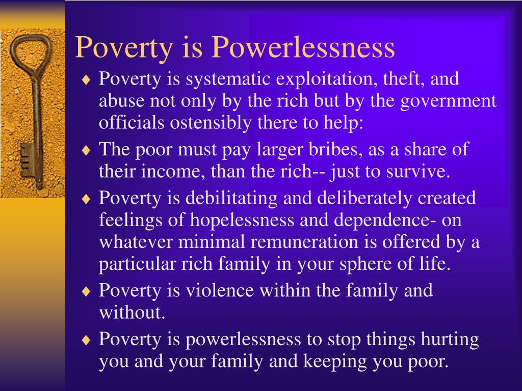Poverty is Powerlessness