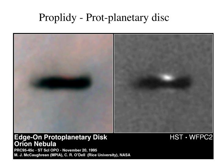 Proplidy - Prot-planetary disc