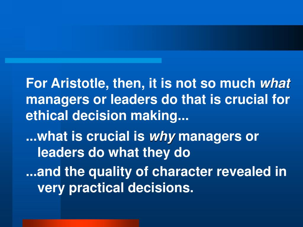 For Aristotle, then, it is not so much