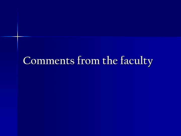 Comments from the faculty