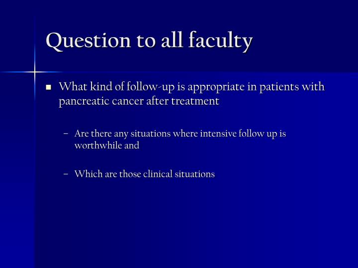 Question to all faculty