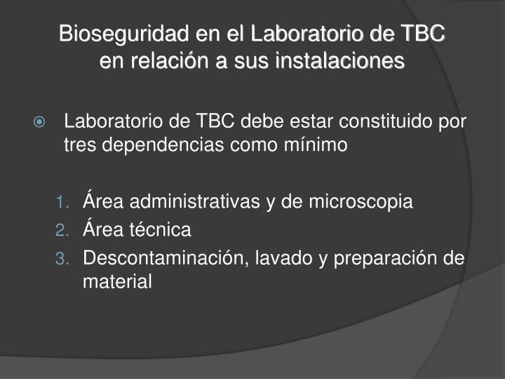 Bioseguridad en el Laboratorio de TBC en relación a sus instalaciones
