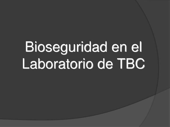 Bioseguridad en el Laboratorio de TBC