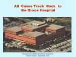 all cases track back to the grace hospital