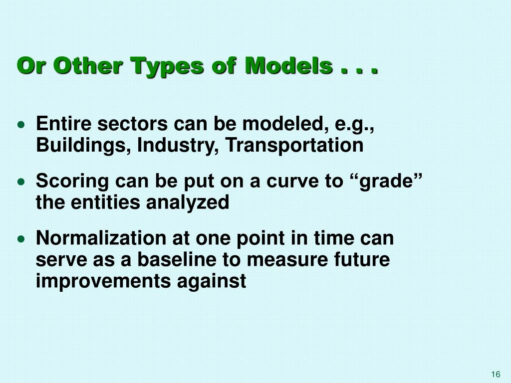 Or Other Types of Models . . .