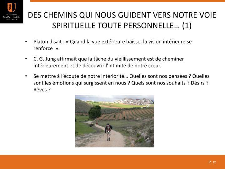 Des chemins qui nous guident vers notre voie spirituelle toute personnelle… (1)