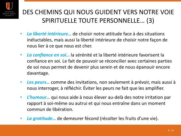 Des chemins qui nous guident vers notre voie spirituelle toute personnelle… (3)