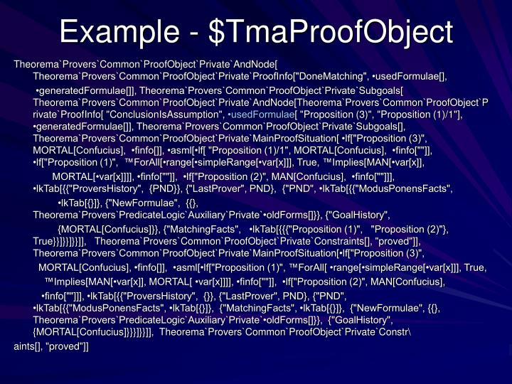 Example - $TmaProofObject