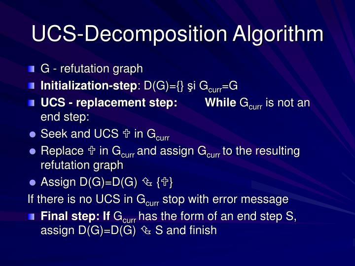 UCS-Decomposition Algorithm