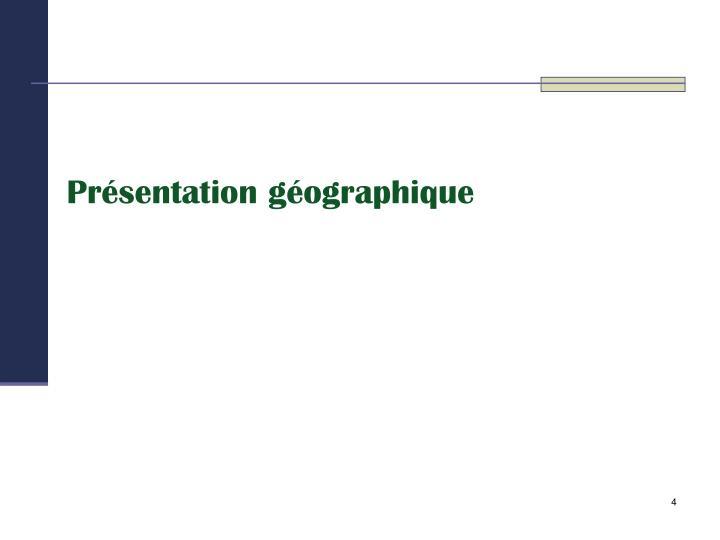 Présentation géographique