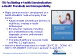 itu facilitating e health standardization e health standards and interoperability