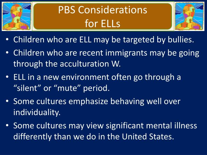 PBS Considerations