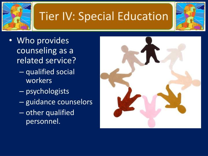Tier IV: Special Education