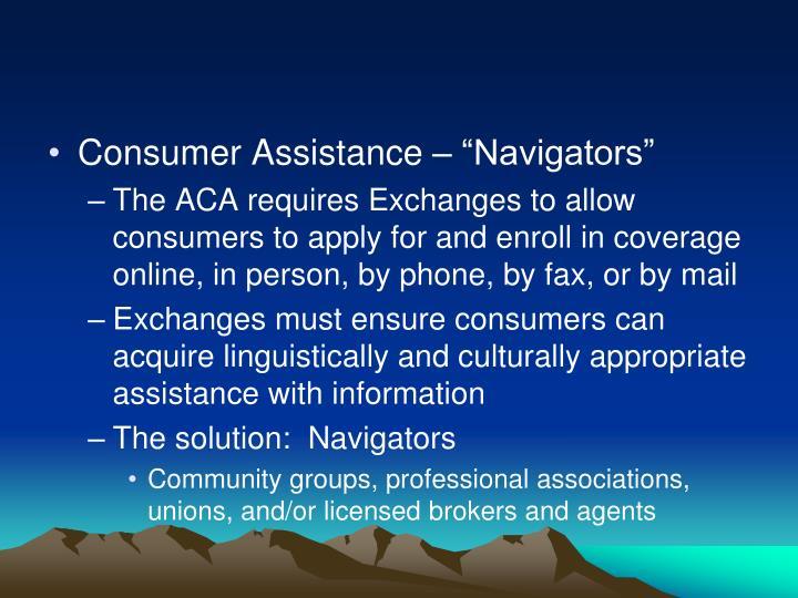 """Consumer Assistance – """"Navigators"""""""