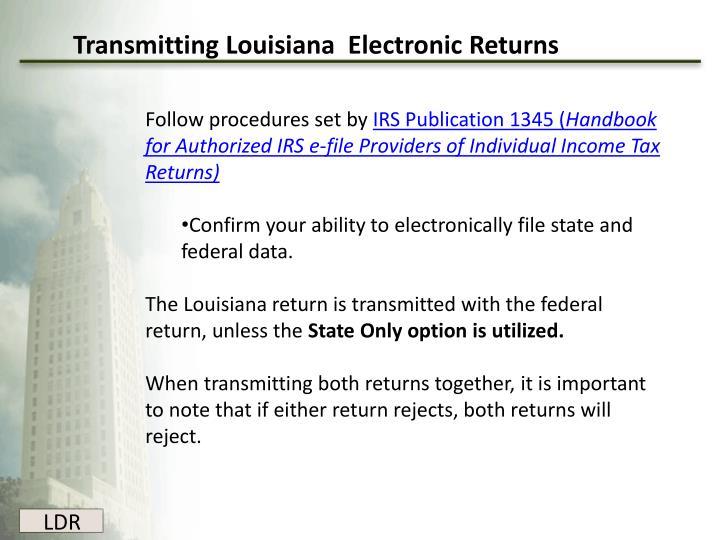 Transmitting Louisiana  Electronic Returns