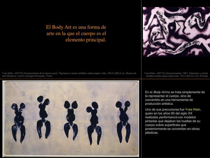 El Body Art es una forma de arte en la que el cuerpo es el elemento principal.