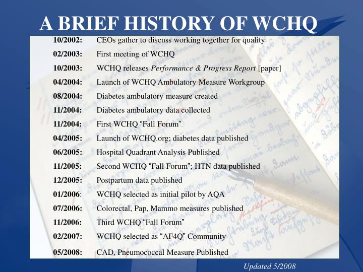A BRIEF HISTORY OF WCHQ
