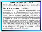 caso general electric motivaci n del auto de apertura de instrucci n