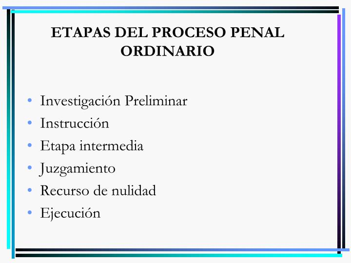ETAPAS DEL PROCESO PENAL ORDINARIO
