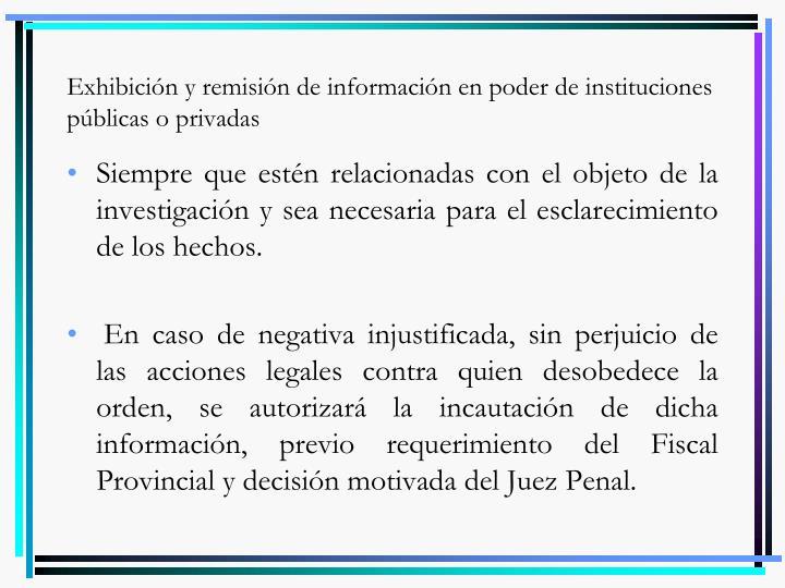 Exhibición y remisión de información en poder de instituciones públicas o privadas