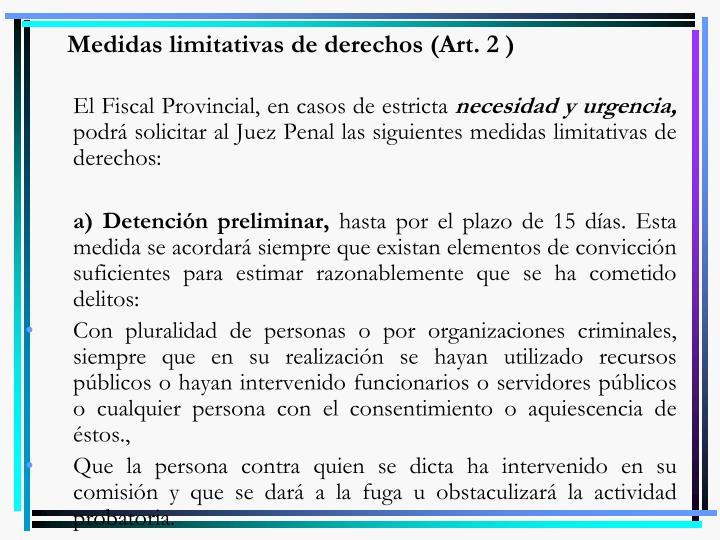 Medidas limitativas de derechos (Art. 2 )
