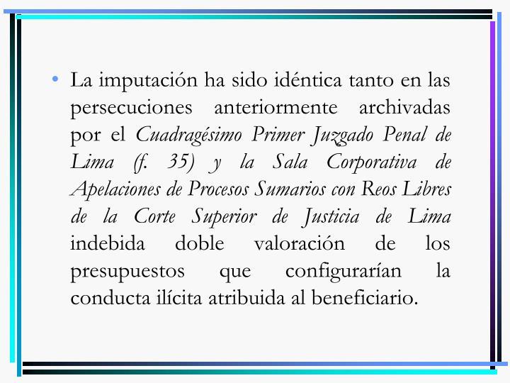 La imputación ha sido idéntica tanto en las persecuciones anteriormente archivadas por el
