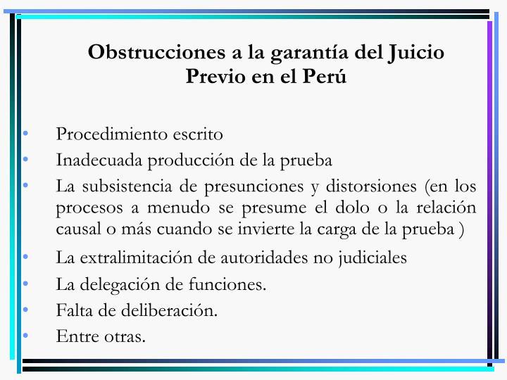 Obstrucciones a la garantía del Juicio Previo en el Perú