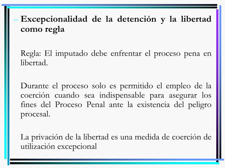 Excepcionalidad de la detención y la libertad como regla
