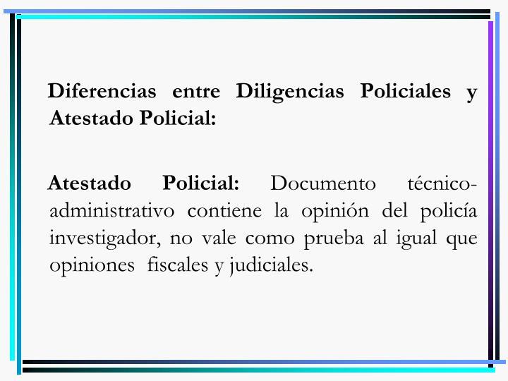 Diferencias entre Diligencias Policiales y Atestado Policial: