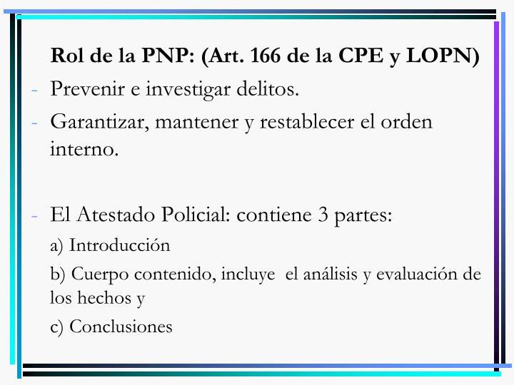 Rol de la PNP: (Art. 166 de la CPE y LOPN)