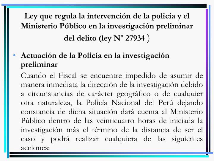 Ley que regula la intervención de la policía y el Ministerio Público en la investigación preliminar del delito