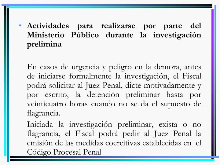 Actividades para realizarse por parte del Ministerio Público durante la investigación prelimina