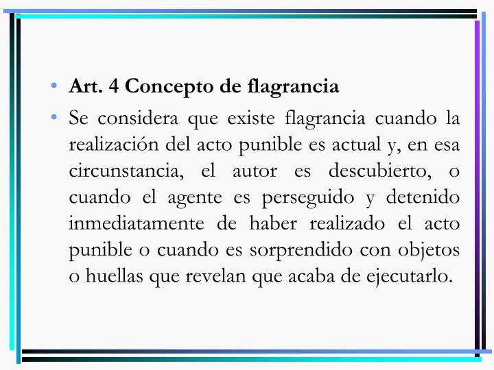 Art. 4 Concepto de flagrancia