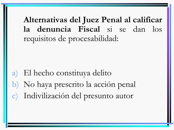 Alternativas del Juez Penal al calificar la denuncia Fiscal