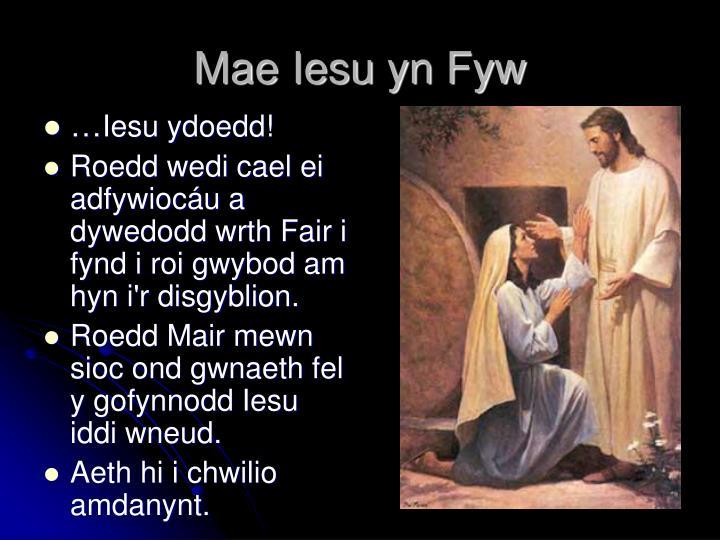 Mae Iesu yn Fyw