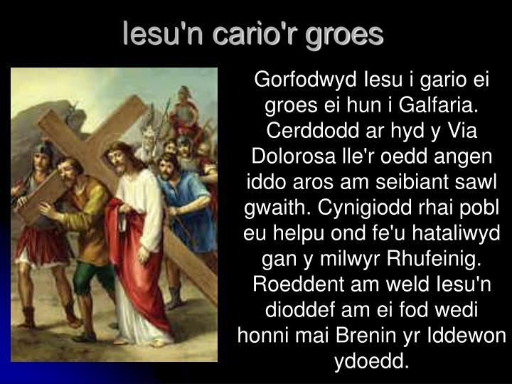 Iesu'n cario'r groes