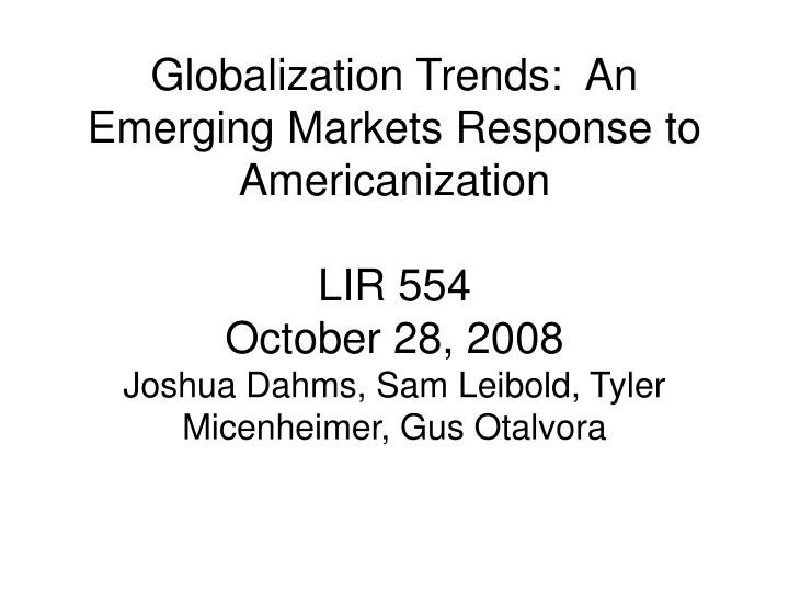 Globalization Trends:  An Emerging Markets Response to Americanization